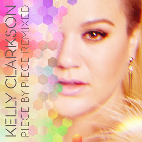 Kelly-Clarkson-Piece-by-Piece-Remixed-2016.jpg